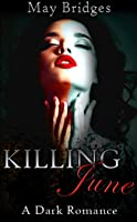 Killing June: A Dark Romance