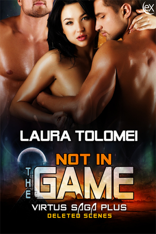 Not In The Game, The Game: Deleted Scenes (Virtos Saga Plus)