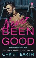 Never Been Good (Bad Boys Gone Good, #2)