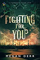 Fighting for You (Lifesworn #2)