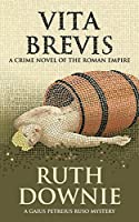 Vita Brevis: A Crime Novel of the Roman Empire (Gaius Petreius Ruso Series Book 7)