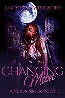 Changing Moon: A Moon Sisters Novel