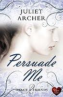 Persuade Me (Darcy & Friends)