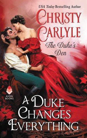 A Duke Changes Everything (The Duke's Den, #1)