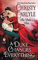 A Duke Changes Everything (Duke's Den, #1)