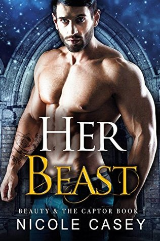 Her Beast (Beauty and the Captor #1)
