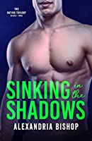 Sinking in the Shadows (Dating Trilogy Book 2)
