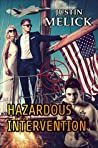 Hazardous Intervention by Justin Melick
