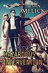Hazardous Intervention by Justin Melick