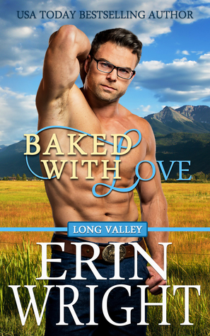 Baked with Love (Long Valley, #6)