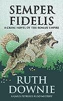 Semper Fidelis: A Crime Novel of the Roman Empire (Gaius Petreius Ruso Series Book 5)