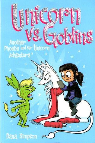 Unicorn vs. Goblins (Phoebe and Her Unicorn, #3)