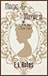 Magic & Mayhem: 4 Whitney & Davies Short Stories