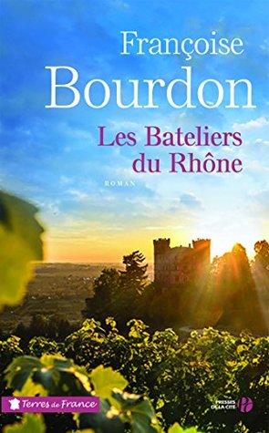 Les bateliers du Rhône (TERRES FRANCE)