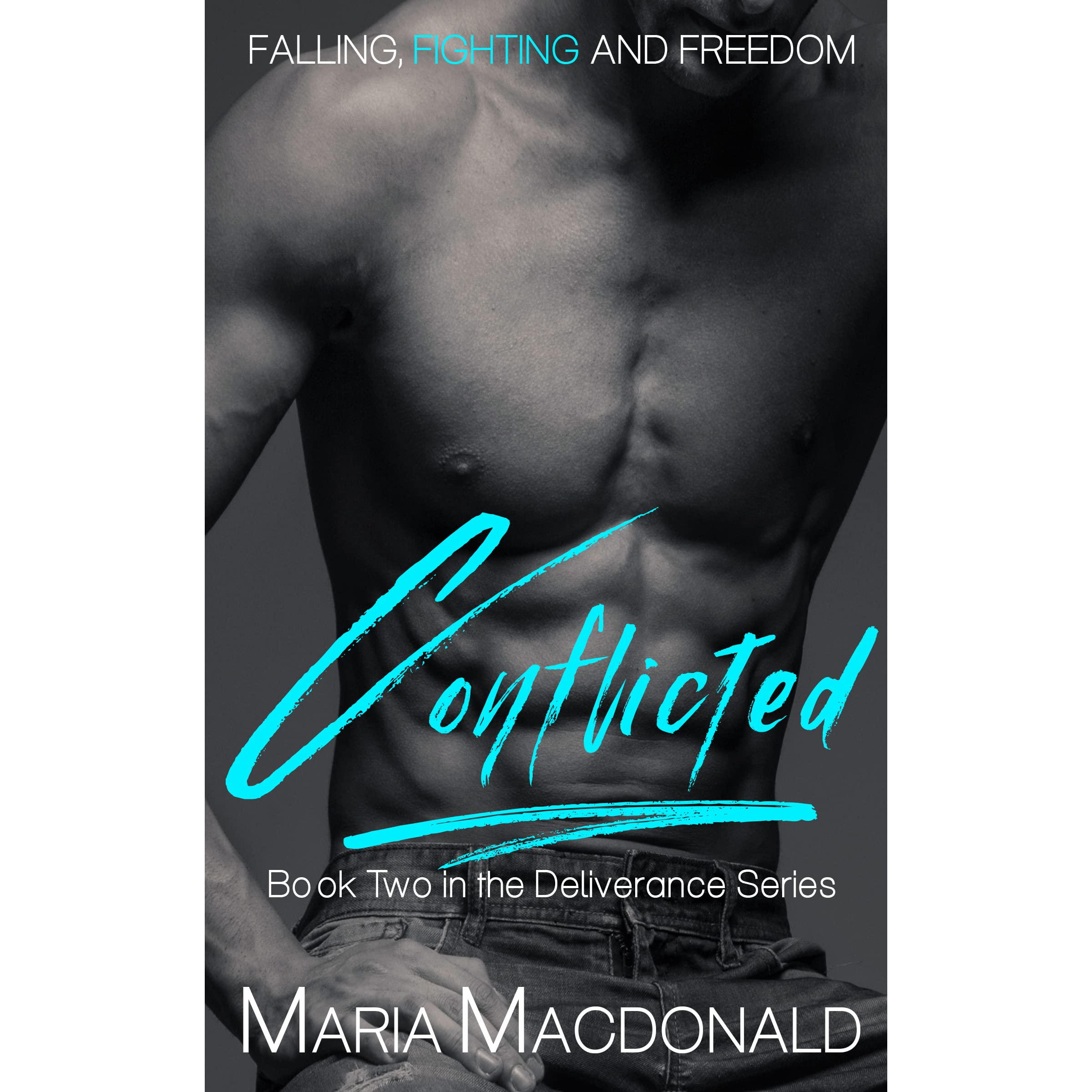Conflicted (Deliverance Book #2) by Maria Macdonald