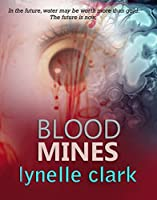 Blood Mines: A thrilling story of courage and survival