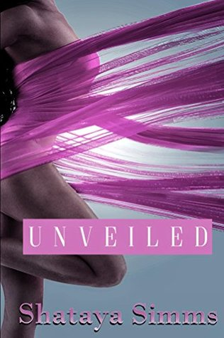 Unveiled by Shataya Simms