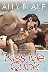 Kiss Me Quick (The Cinderella Project, #1)
