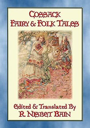COSSACK FAIRY & FOLK TALES - 27 Illustrated Ukrainian Children's tales (Myths, Legend and Folk Tales from Around the World)