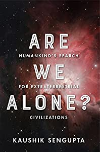 Are We Alone?: Humankind's Search for Extraterrestrial Civilizations