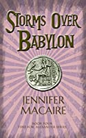 Storms over Babylon: For Alexander the Great and his time -travelling wife, time is running out (The Time For Alexander Series Book 4)