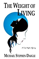 The Weight of Living: Volume 3 (Frank Nagler Series)