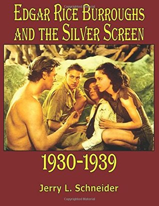 Edgar Rice Burroughs and the Silver Screen 1930-1939 (Volume 3)