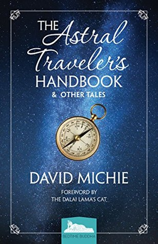 The Astral Traveler's Handbook & Other Tales (Bedtime Buddha 1)