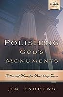 Polishing God's Monuments: Pillars of Hope for Punishing Times