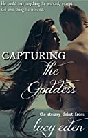 Capturing the Goddess (Goddess, #1)