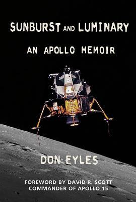 SUNBURST and LUMINARY - An Apollo Memoir