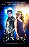 Dark Fates (The Vampire Prophecy #1)