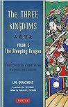 The Three Kingdoms: The Sleeping Dragon (The Three Kingdoms, #2 of 3)(chapter 36-74)