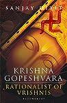 Krishna Gopeshvara: Rationalists of Vrishnis (Lord Krishna Trilogy, #1)