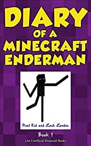 Minecraft: Diary of a Minecraft Enderman Book 1: Endermen Rule! (An Unofficial Minecraft Book)