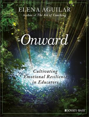 Onward- Cultivating Emotional Resi