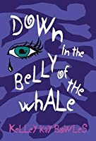 Down in the Belly of the Whale