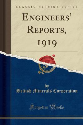Engineers Reports, 1919  by  British Minerals Corporation