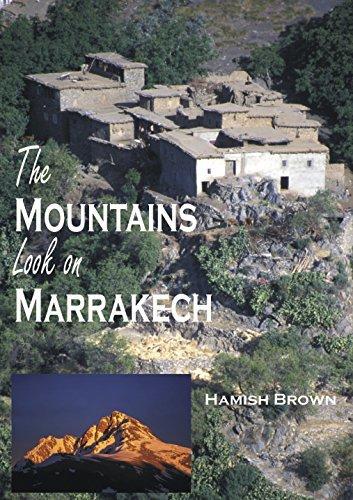 The Mountains Look on Marrakech a Trek Along the Atlas Mountains