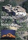 The Mountains Look on Marrakech: A Trek Along the Atlas Mountains