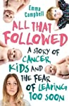 All That Followed: A story of cancer, kids and the fear of leaving too soon