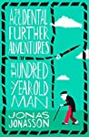The Accidental Further Adventures of the Hundred-Year-Old Man by Jonas Jonasson
