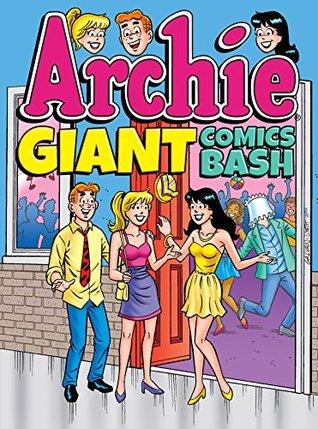 Archie Giant Comics Bash (Archie Giant Comics Digests Book 13)