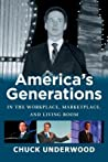 America's Generations in the Workplace, Marketplace, and Living Room