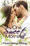 One Sweet Morning: A Sweet Romance Anthology