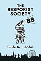 The Bespokist Society Guide to... London
