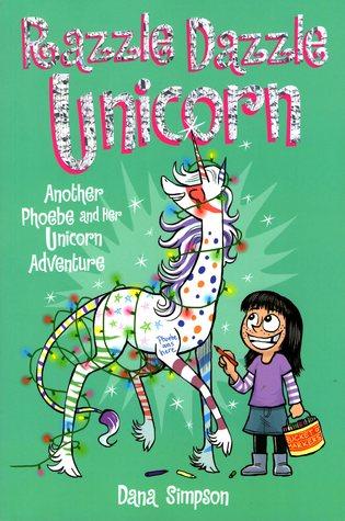 Razzle Dazzle Unicorn by Dana Simpson