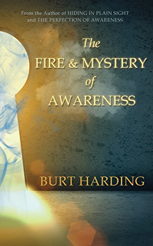 The-Fire-and-Mystery-of-Awareness-Awakening-to-the-Presence