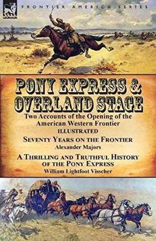 The Pony Express: An Illustrated History