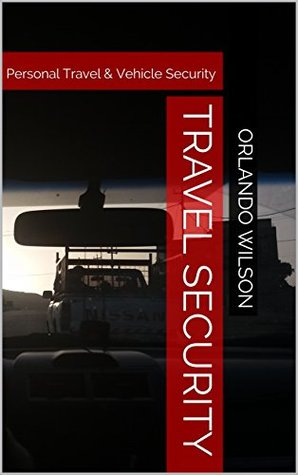 Travel Security: Personal Travel & Vehicle Security